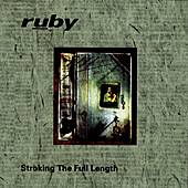 Stroking The Full Length by Ruby (Rock)