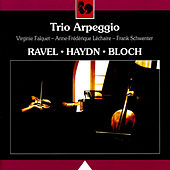 Play & Download Ravel - Haydn - Bloch by Trio Arpeggio | Napster