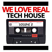 We Love Real Tech-House, Vol. 8 by Various Artists
