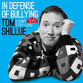 In Defense of Bullying by Tom Shillue