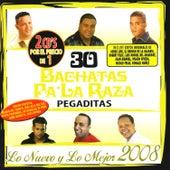 30 Bachatas Pa La Raza Pegaditas by Various Artists