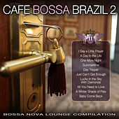Cafe Bossa Bazil Vol. 2: Bossa Nova Lounge Compilation by Various Artists