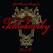 Play & Download Great Classical Composers: Tchaikovsky, Vol. 5 by Various Artists | Napster
