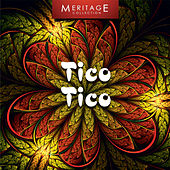Play & Download Meritage World: Tico Tico by Various Artists | Napster