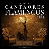 Cantaores Flamencos Vol.1 (Edición Remasterizada) by Various Artists