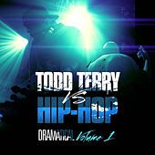 Play & Download Todd Terry vs Hip Hop (Dramatical Volume 1) by Various Artists | Napster