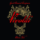 Play & Download Great Classical Composers: Vivaldi, Vol. 2 by Various Artists | Napster