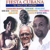 Play & Download Fiesta Cubana: El Palo de Anón by Various Artists | Napster