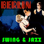 Play & Download Berlin Swing & Jazz by Various Artists | Napster