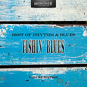 Meritage Best of Rhythm & Blues: Fishin' Blues, Vol. 16 by Various Artists
