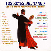 Play & Download Los Reyes del Tango, los Mejores Interpretes en 50 Exitos by Various Artists | Napster