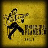 Hombres en el Flamenco Vol.8 (Edición Remasterizada) by Various Artists