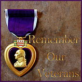 Play & Download Remember Our Veterans by Various Artists | Napster