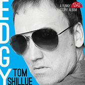 Play & Download Edgy by Tom Shillue | Napster