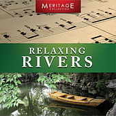 Play & Download Meritage Relaxation: Relaxing Rivers by Various Artists | Napster