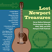 Play & Download Lost Newport Treasures: Never Before Released Performances from the 1968, 1969 and 1970 Newport Folk Festivals by Various Artists | Napster