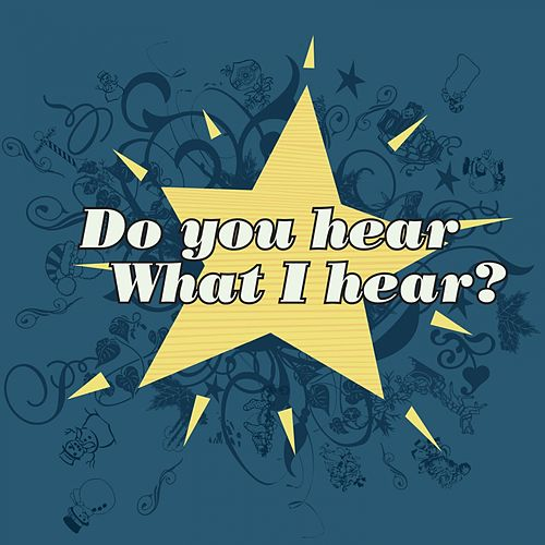 Play & Download Do You Hear What I Hear? by Various Artists | Napster