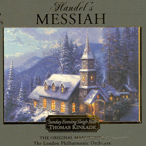Play & Download Thomas Kinkade: Handel's Messiah by London Philharmonic Orchestra | Napster
