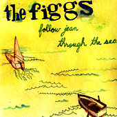Play & Download Follow Jean Through The Sea by The Figgs | Napster