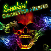 Play & Download Smokin' - Cigarettes & Reefer by Various Artists | Napster