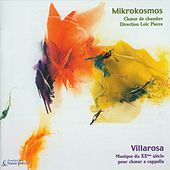 Villarosa: A Capella Choir Music from the 20th Century by Mikrokosmos