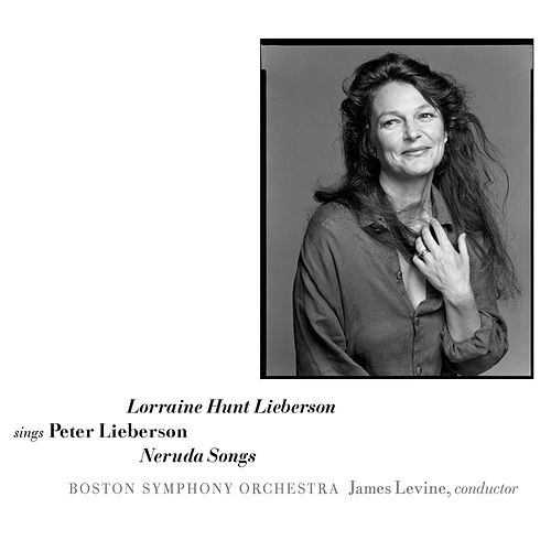 Play & Download Sings Peter Lieberson: Neruda Songs by Lorraine Hunt Lieberson | Napster