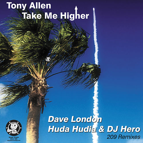 Play & Download Take Me Higher (209 Remixes) by Tony Allen | Napster