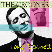 Play & Download The Crooner by Tony Bennett | Napster