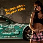Reggaeton Super Hits by Various Artists