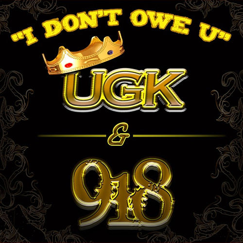 Play & Download I Don't Owe U by UGK | Napster