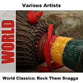 World Classics: Rock Them Snagga von Various Artists
