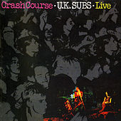 Play & Download Crash Course (Live 1980) by U.K. Subs | Napster
