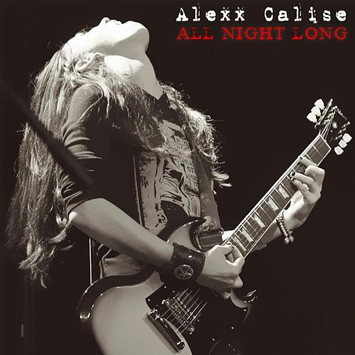 Play & Download All Night Long by Alexx Calise | Napster
