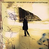 Life And Death Of An American Fourtracker by John Vanderslice