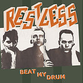Play & Download Beat My Drum by Restless | Napster