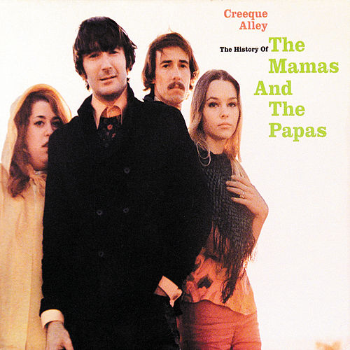 Play & Download Creeque Alley: The History Of The Mamas And The Papas by The Mamas & The Papas | Napster