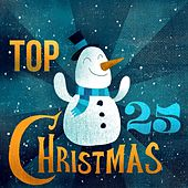 Play & Download Top 25 Christmas by Various Artists | Napster