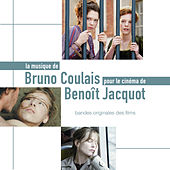 Play & Download Le cinéma de Benoît Jacquot (Bandes originales des films) by Bruno Coulais | Napster