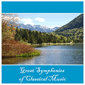Great Symphonies of Classical Music by Various Artists