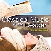 Play & Download Classical Music for the Reader 9: Great Masterpieces for the Dedicated Reader by Various Artists | Napster
