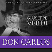 Play & Download Don Carlos - Must-Have Opera Highlights by Various Artists | Napster