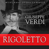 Play & Download Rigoletto - Must-Have Opera Highlights by Various Artists | Napster