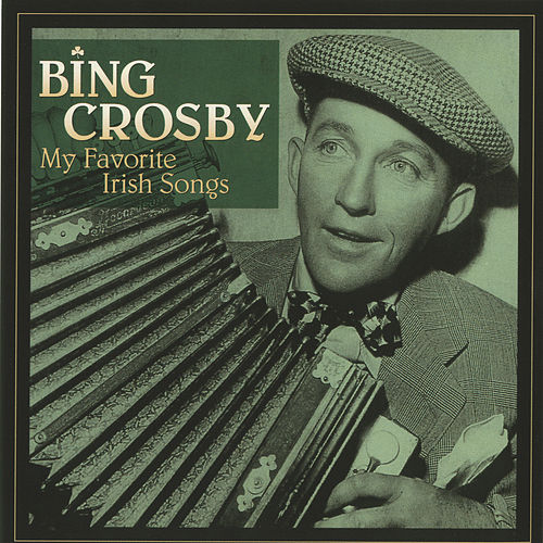 Play & Download My Favorite Irish Songs by Bing Crosby | Napster