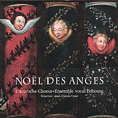 Play & Download Noël des Anges by Ensemble vocal Fribourg L'Accorche-Choeur | Napster