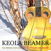 Play & Download Kahikina O Ka Hau (The Coming of The Snow) by Keola Beamer | Napster