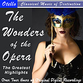 The Wonders of the Opera - The Greatest Highlights by Various Artists