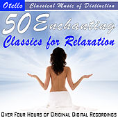 Play & Download 50 Enchanting Classics for Relaxation by Various Artists | Napster