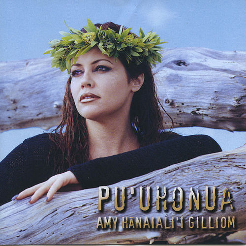 Play & Download Pu'uhonua by Amy Hanaiali'i Gilliom | Napster