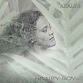 Play & Download Honey - Boy by Kekuhi Kanahele | Napster