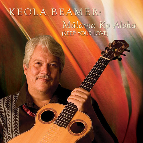 Play & Download Malama Ko Aloha by Keola Beamer | Napster
